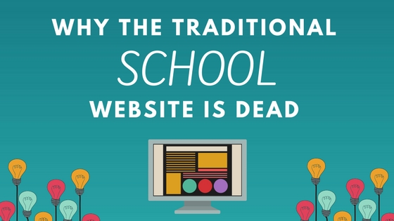 Why The Traditional School Website Is Dead