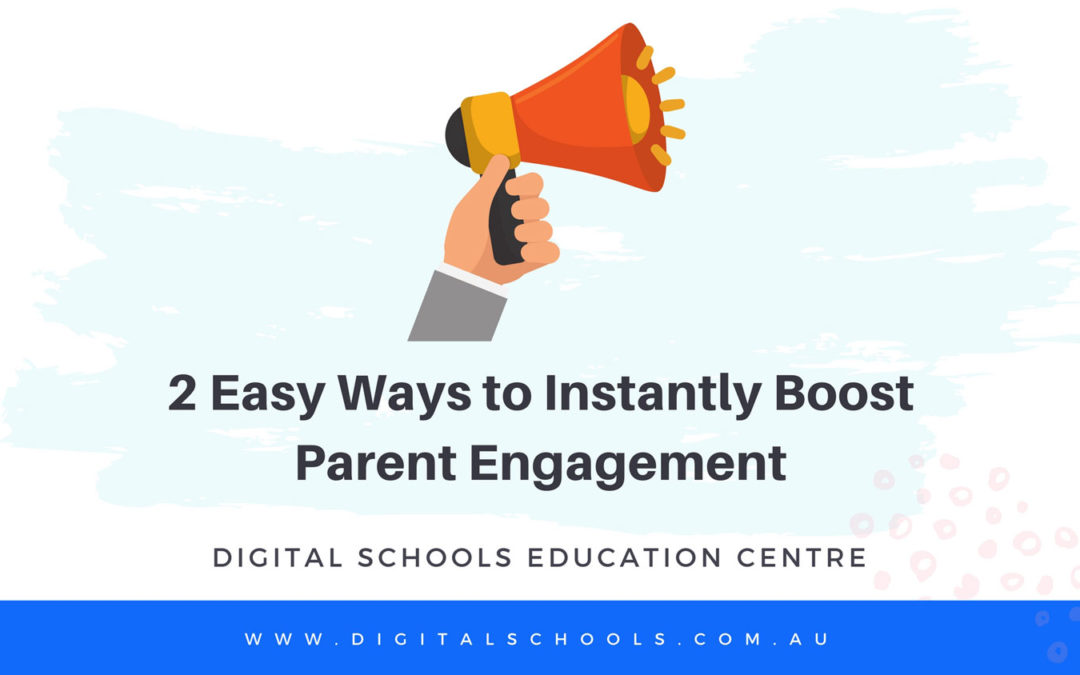 2 Easy Ways To Instantly Boost Parent Engagement